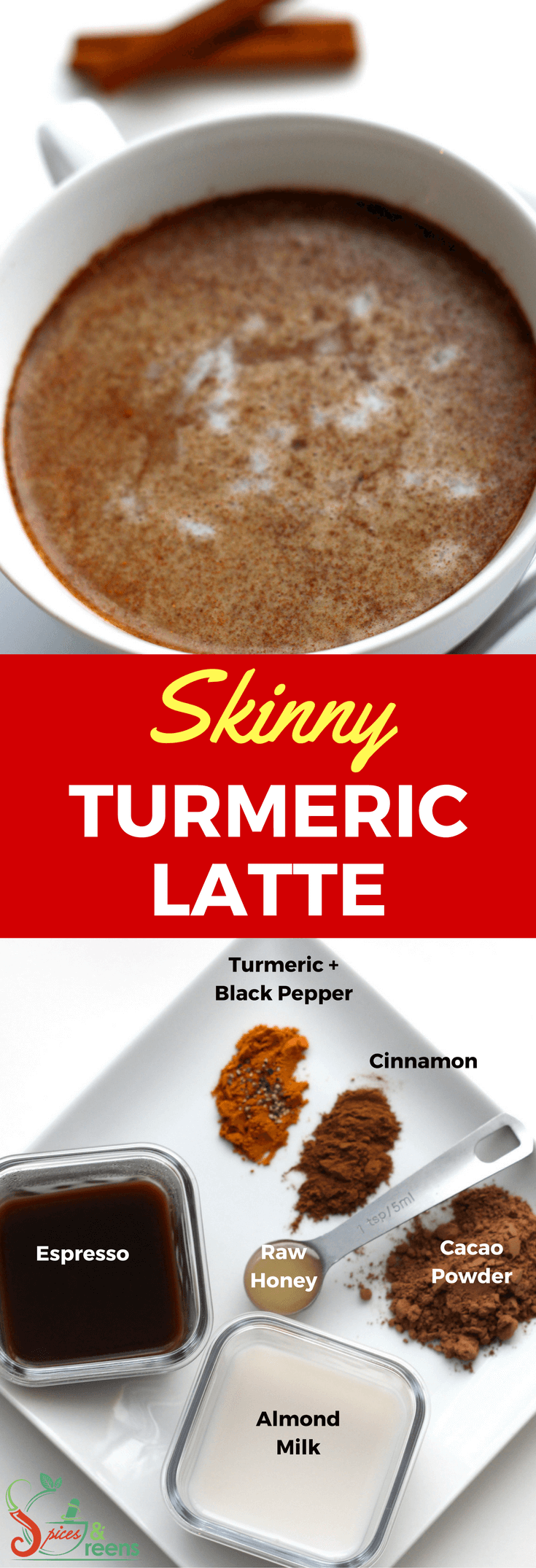 Skinny Turmeric Latte - Spices & Greens