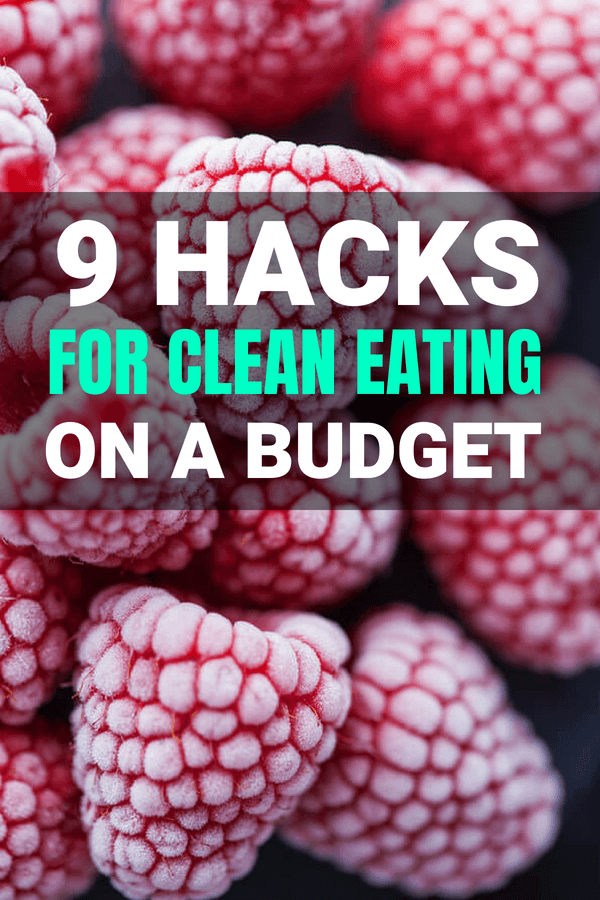 Simple tips on clean eating on a budget for beginners and for families. Includes grocery list, meal plans with recipes for losing weight.