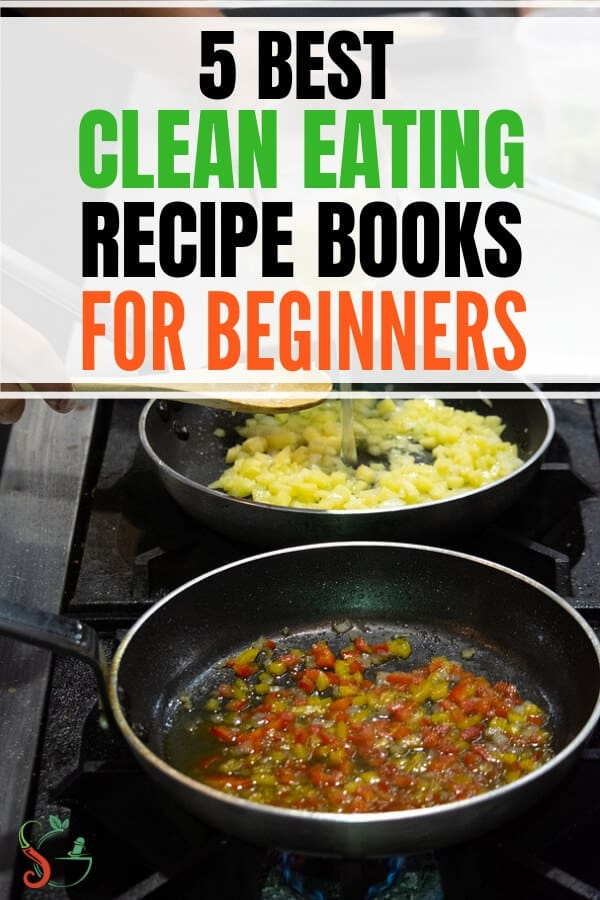 Best clean eating cookbooks with recipes for simple meal ideas that are healthy and cleanses your body. Great for beginners and families. Includes vegetarian, gluten free, paleo diet friendly, low carb healthy breakfast and dinner recipes. Includes clean eating shopping lists, tips for losing weight. #cleaneating #eatclean