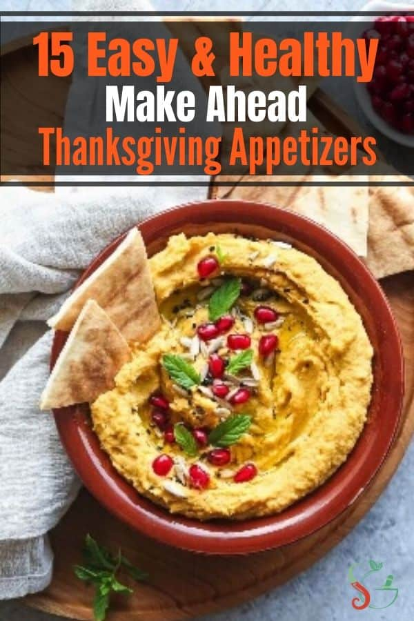 15 Best Make Ahead Thanksgiving appetizers that are easy and healthy. Recipes ideas include vegetables, cold cuts, bite size finger foods for kids, dips for a crowd. Recipes are gluten free and some work well as both appetizers and desserts to bring to a party! #Thanksgiving #Appetizers #Fall #Thanksgivingrecipes #Makeaheadrecipes