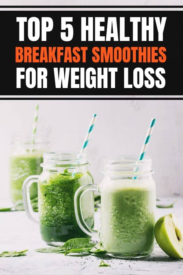 5 healthy morning breakfast smoothies for weight loss easy and fast and make great healthy meal replacements. Green smoothie ideas and recipes include healthy flat belly, high protein, and fat burning ingredients. #breakfastideas #weightloss